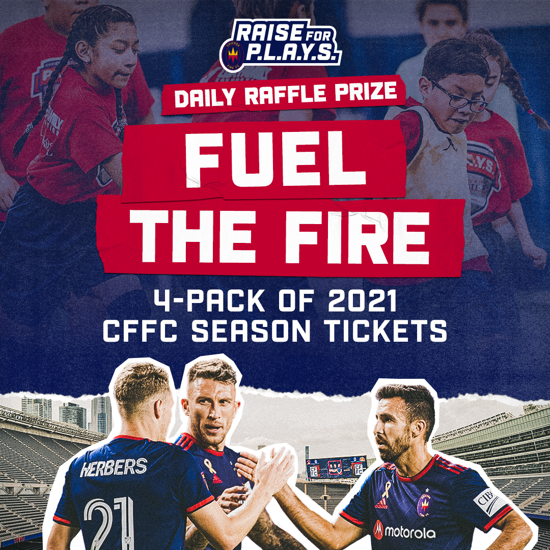 RAISE FOR P.L.A.Y.S. DAILY RAFFLE PRIZE | FULL THE FIRE - 4-PACK OF 2021 CFFC SEASON TICKETS