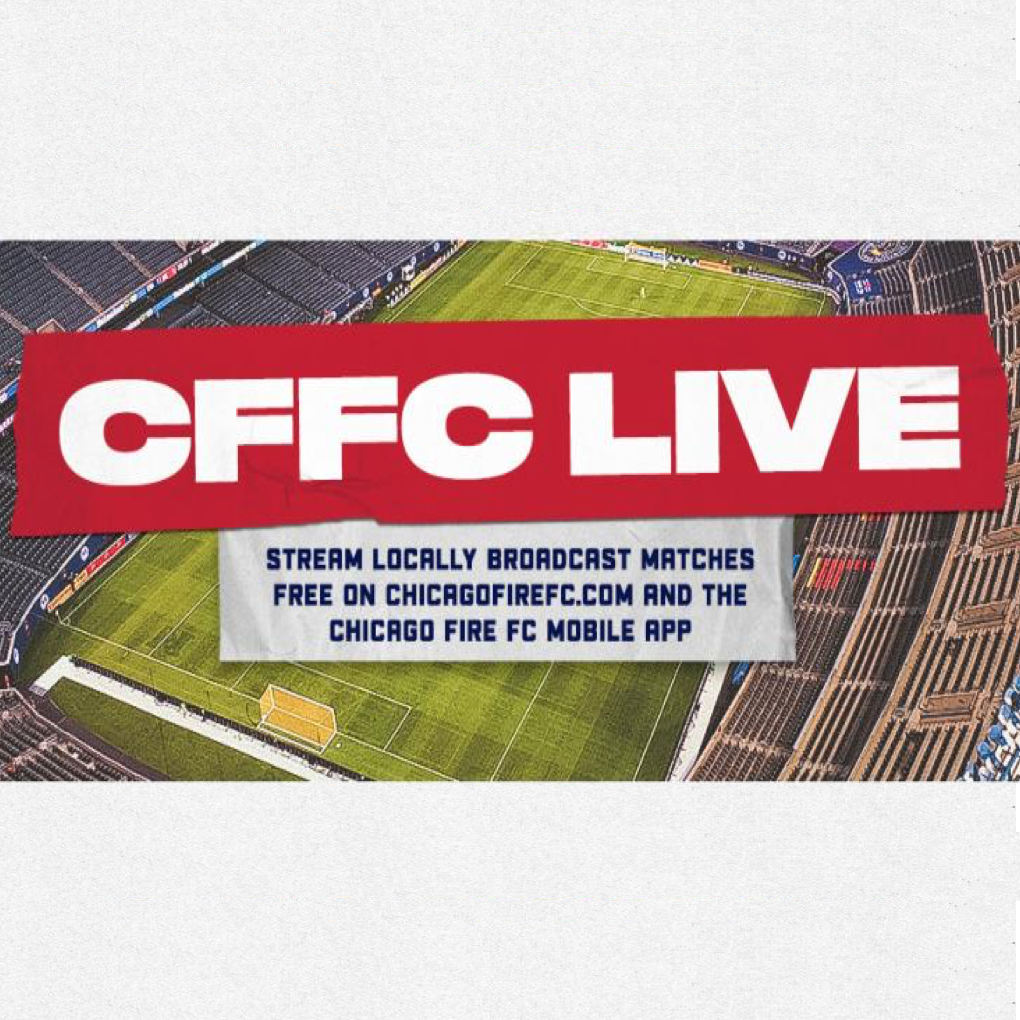 CFFC LIVE - STREAM LOCALLY BROADCAST MATCHES FREE ON CHICAGOFIREFC.COM AND THE CFFC MOBILE APP
