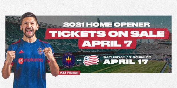 2021 HOME OPENER TICKETS ON SALE APRIL 7 FOR CHICAGO FIRE FC VS. NEW ENGLAND REVOLUTION - SATURDAY APRIL 17 AT 7:30PM CT