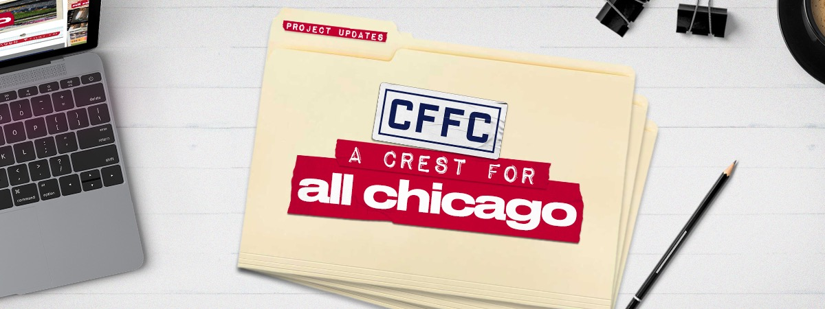 CFFC - A CREST FOR ALL CHICAGO PROJECT UPDATES