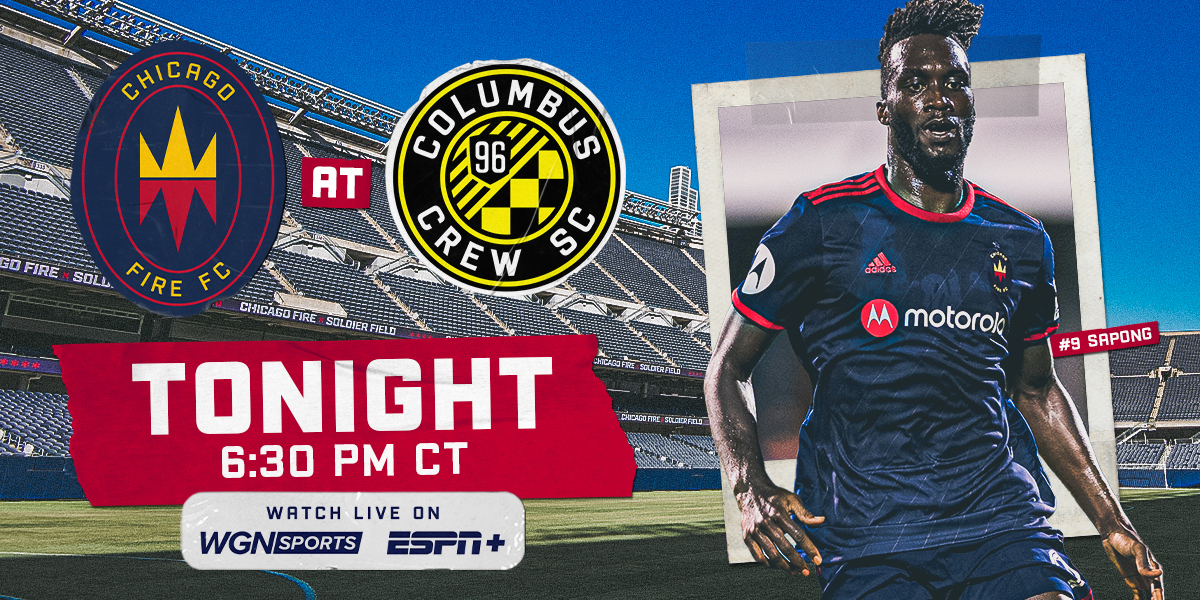 CHICAGO FIRE FC AT COLUMBUS CREW SC TONIGHT AT 6:30 PM CT | WATCH LIVE ON WGN SPORTS AND ESPN+