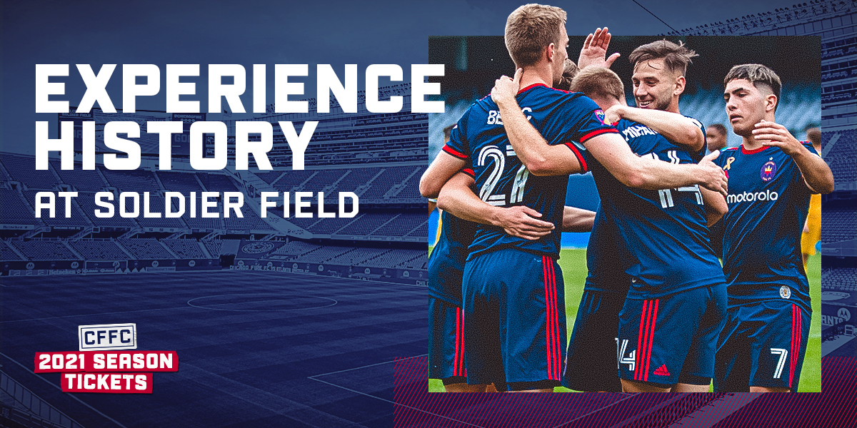 EXPERIENCE HISTORY AT SOLDIER FIELD | CFFC 2021 SEASON TICKETS