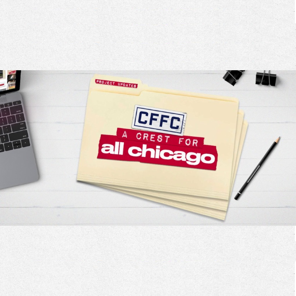 CFFC A CREST FOR ALL CHICAGO PROJECT UPDATES