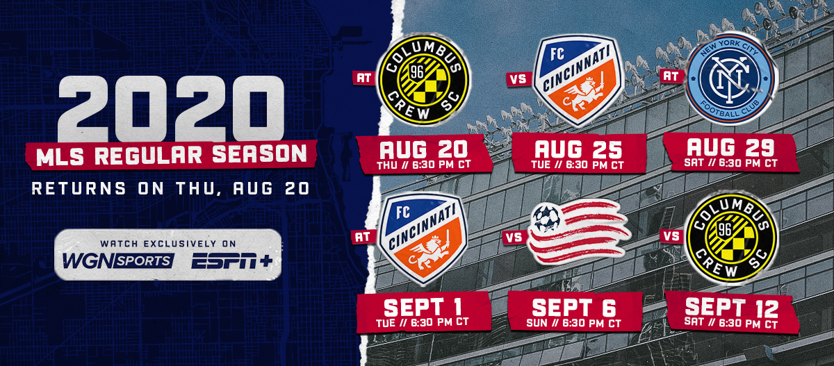 2020 MLS REGULAR SEASON SCHEDULE RETURNS ON THU, AUG 20 | WATCH EXCLUSIVELY ON WGN SPORTS & ESPN+