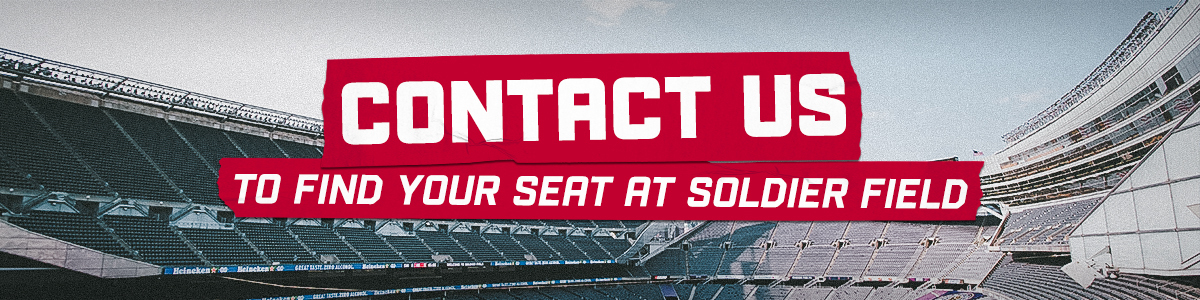 CONTACT US | TO FIND YOUR SEAT AT SOLDIER FIELD